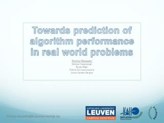 Towards prediction of algorithm performance in real world problems