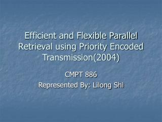 Efficient and Flexible Parallel Retrieval using Priority Encoded Transmission(2004)