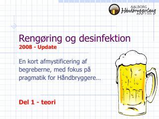 Reng ring og desinfektion 2008 - Update