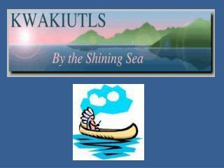 The Kwakiutl, Navajo, and Cheyenne by Lisa Schmidt 2/2/99