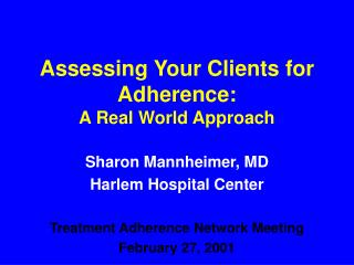 Assessing Your Clients for Adherence: A Real World Approach