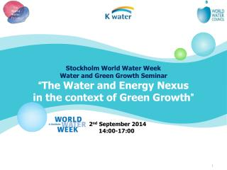 "Stockholm World Water Week  Water and Green Growth Seminar  "" The Water and Energy Nexus"