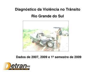 Diagnóstico da Violência no Trânsito Rio Grande do Sul