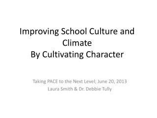 Improving School Culture and Climate By Cultivating Character