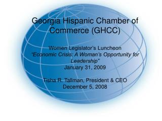 Georgia Hispanic Chamber of Commerce GHCC  Women Legislator s Luncheon  Economic Crisis: A Woman s Opportunity for Leade
