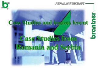 Case Studies and lessons learnt Case Studies from Romania and Serbia