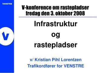 V-konference om rastepladser fredag den 3. oktober 2008