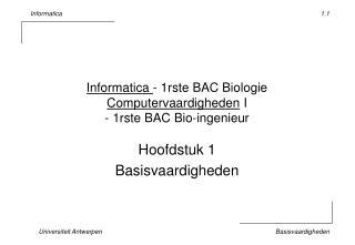 Informatica  - 1rste BAC Biologie Computervaardigheden  I - 1rste BAC Bio-ingenieur
