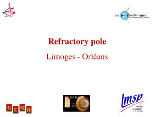 Refractory pole  Limoges - Orl ans