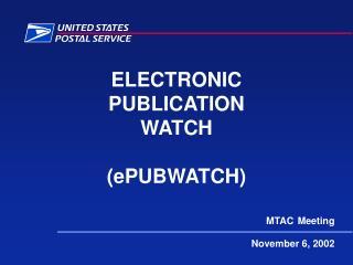 ELECTRONIC PUBLICATION WATCH (ePUBWATCH)