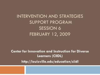 Intervention and Strategies   Support Program  Session 6 February 12, 2009