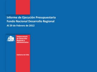 Informe de Ejecución Presupuestaria Fondo Nacional Desarrollo Regional