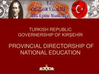 TURKISH REPUBLIC GOVERNERSHIP OF KIRŞEHİR  PROVINCIAL DIRECTORSHIP OF NATIONAL EDUCATION
