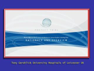 Tony Gershlick University Hospitals of Leicester UK