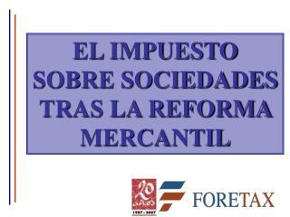 EL IMPUESTO SOBRE SOCIEDADES TRAS LA REFORMA MERCANTIL