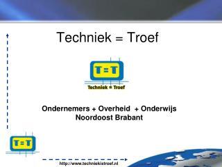 Techniek = Troef