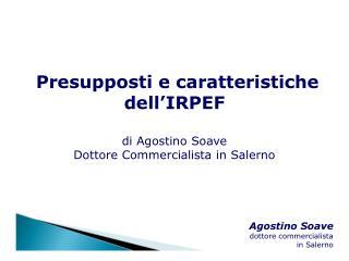 Presupposti e caratteristiche dell'IRPEF di Agostino Soave Dottore Commercialista in Salerno