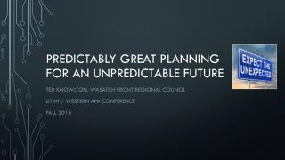 Predictably Great Planning For an Unpredictable Future