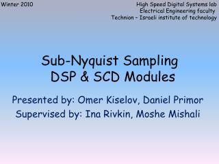 Sub- Nyquist  Sampling DSP & SCD Modules