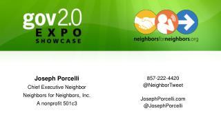 Joseph Porcelli Chief Executive Neighbor Neighbors for Neighbors, Inc. A nonprofit 501c3