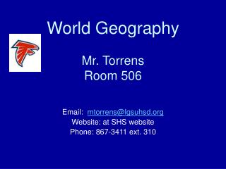 World Geography Mr. Torrens Room 506