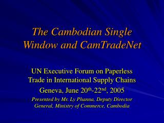 The Cambodian Single Window and CamTradeNet