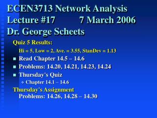 ECEN3713 Network Analysis Lecture #17          7 March 2006 Dr. George Scheets