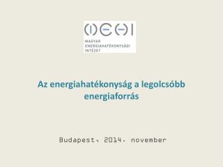 Az energiahatékonyság a legolcsóbb energiaforrás