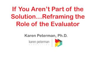 Karen  Peterman,  Ph.D.