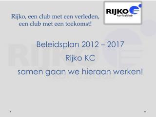Rijko, een club met een verleden, een club met een toekomst