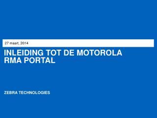 Inleiding  tot de  motorola RMA Portal