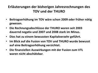 Erl�uterungen der bisherigen Jahresrechnungen des TOV und der THURO