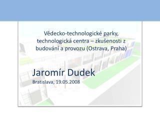 Jarom�r Dudek Bratislava, 19.05.2008