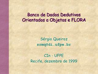 Banco de Dados Dedutivos Orientados a Objetos e FLORA