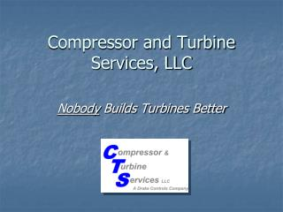 Compressor and Turbine Services, LLC