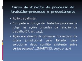 Curso de direito do processo do trabalho–processo e procedimento