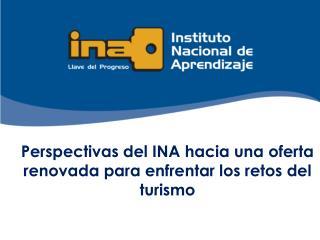 Perspectivas del INA hacia una oferta renovada para enfrentar los retos del turismo