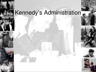 Kennedy's Administration
