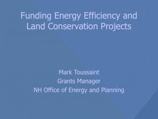 Funding Energy Efficiency and Land Conservation Projects
