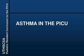 ASTHMA IN THE PICU