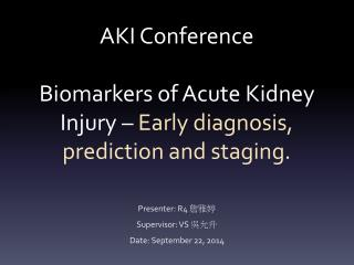 AKI Conference Biomarkers of Acute Kidney Injury –  Early diagnosis, prediction and staging.