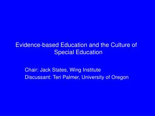 Evidence-based Education and the Culture of   Special Education