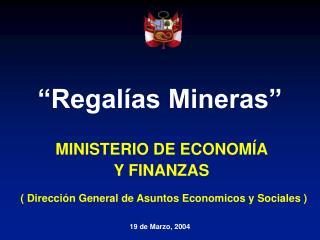 """""""Regalías Mineras"""""""