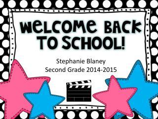 Stephanie  Blaney Second Grade 2014-2015