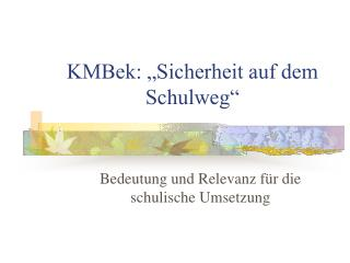"""KMBek: """"Sicherheit auf dem Schulweg"""""""