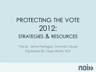 protecting the vote 2012:  strategies & resources