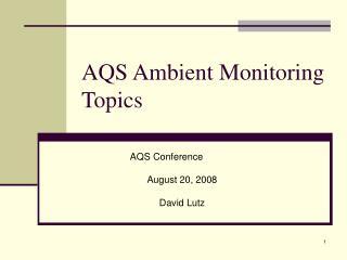 AQS Ambient Monitoring                  Topics