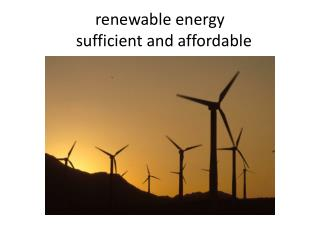 renewable energy   sufficient and affordable