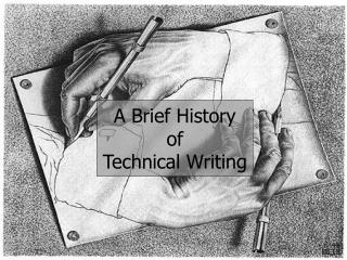 A Brief History  of Technical Writing