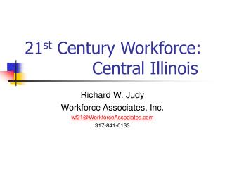 21 st  Century Workforce:  			Central Illinois